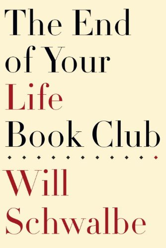 9780307399663: The End of Your Life Book Club