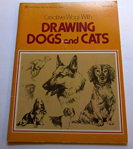 9780307400536: Creative Ways With Drawing Dogs and Cats.