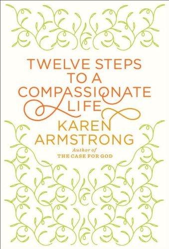9780307400659: Twelve Steps to a Compassionate Life