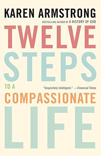9780307400666: Twelve Steps to a Compassionate Life