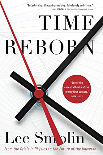 9780307400727: Time Reborn: From the Crisis in Physics to the Future of the Universe