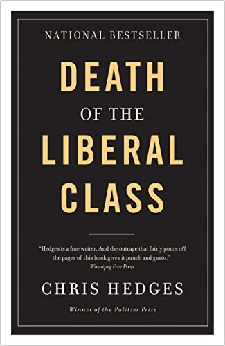 Death of the Liberal Class (0307400824) by Chris Hedges