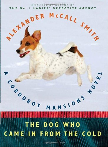 The Dog Who Came in from the: McCall Smith, Alexander
