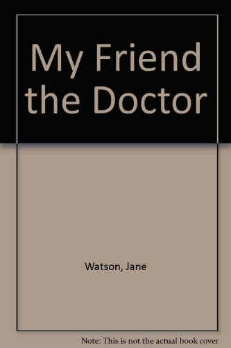 9780307403643: My Friend the Doctor