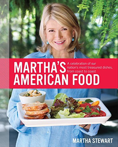9780307405081: Martha's American Food: A Celebration of Our Nation's Most Treasured Dishes, from Coast to Coast
