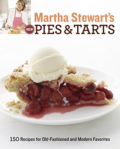9780307405098: Martha Stewart's New Pies and Tarts: 150 Recipes for Old-Fashioned and Modern Favorites