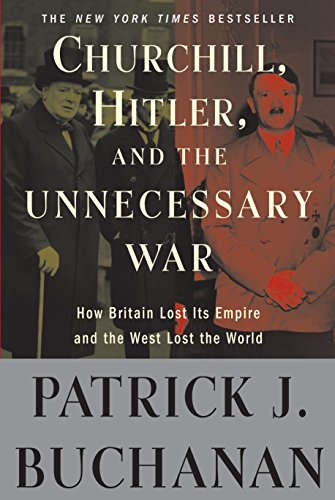 9780307405166: Churchill, Hitler, and -The Unnecessary War-: How Britain Lost Its Empire and the West Lost the World