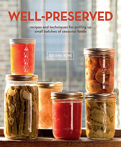 9780307405241: Well-Preserved: Recipes and Techniques for Putting Up Small Batches of Seasonal Foods