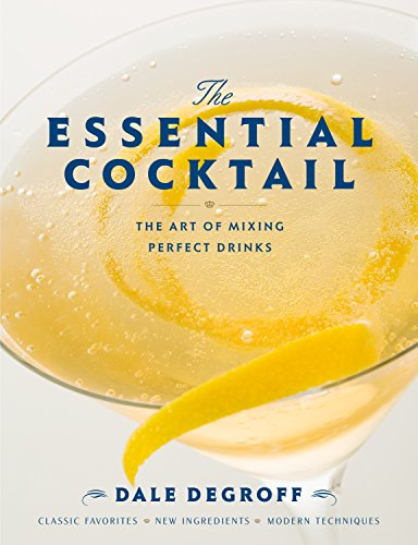 9780307405739: The Essential Cocktail: The Art of Mixing Perfect Drinks