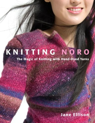 9780307405746: Knitting Noro: The Magic of Knitting with Hand-Dyed Yarns