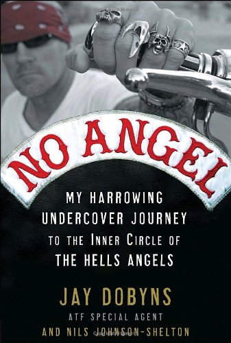 9780307405852: No Angel: My Harrowing Undercover Journey to the Inner Circle of the Hells Angels
