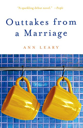 Outtakes from a Marriage: A Novel: Ann Leary