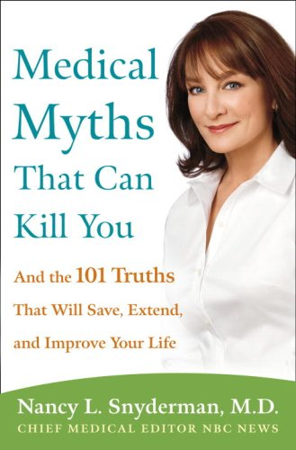 9780307406132: Medical Myths That Can Kill You: And the 101 Truths That Will Save, Extend, and Improve Your Life