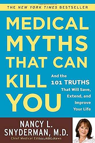 9780307406149: Medical Myths That Can Kill You: And the 101 Truths That Will Save, Extend, and Improve Your Life