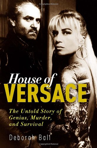 9780307406514: House of Versace: The Untold Story of Genius, Murder, and Survival