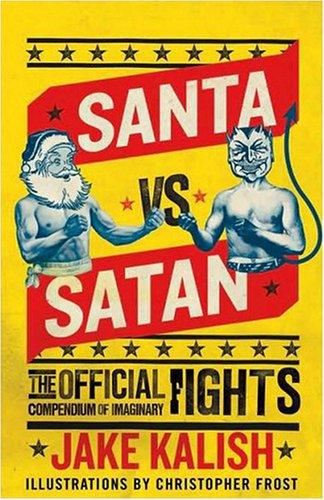 9780307406705: Santa vs. Satan: The Official Compendium of Imaginary Fights
