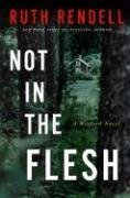 9780307406811: Not in the Flesh: A Wexford Novel (Chief Inspector Wexford Mysteries)