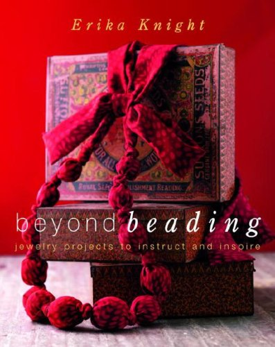9780307406842: Beyond Beading: Jewelry Projects to Instruct and Inspire