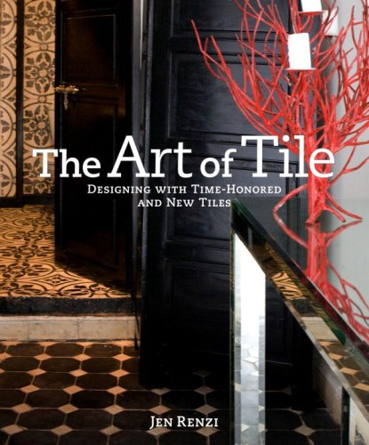9780307406910: The Art of Tile: Designing With Time-Honored and New Tiles