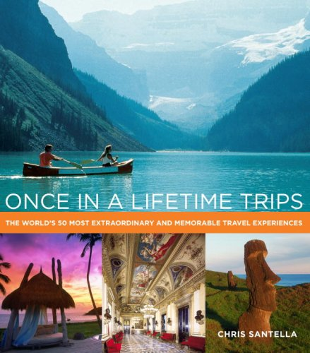 9780307406927: Once in a Lifetime Trips: The World's 50 Most Extraordinary and Memorable Travel Experiences