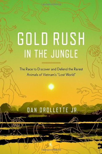 9780307407047: Gold Rush in the Jungle: The Race to Discover and Defend the Rarest Animals of Vietnam's