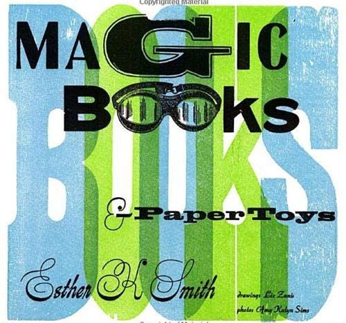 9780307407092: Magic Books & Paper Toys: Flip Books, E-Z Pop-Ups & Other Paper Playthings to Amaze & Delight