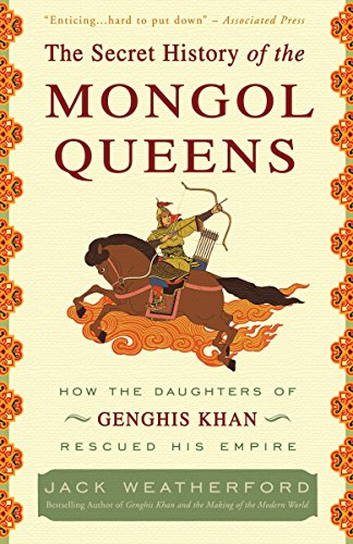 9780307407160: The Secret History of the Mongol Queens: How the Daughters of Genghis Khan Rescued His Empire