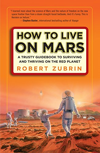 9780307407184: How to Live on Mars: A Trusty Guidebook to Surviving and Thriving on the Red Planet