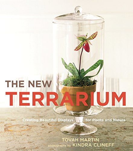 9780307407313: The New Terrarium: Creating Beautiful Displays for Plants and Nature