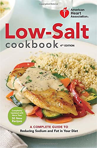 9780307407627: American Heart Association Low-Salt Cookbook, 4th Edition: A Complete Guide to Reducing Sodium and Fat in Your Diet