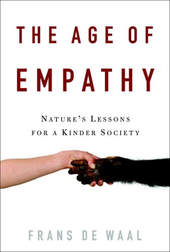 9780307407764: The Age of Empathy: Nature's Lessons for a Kinder Society
