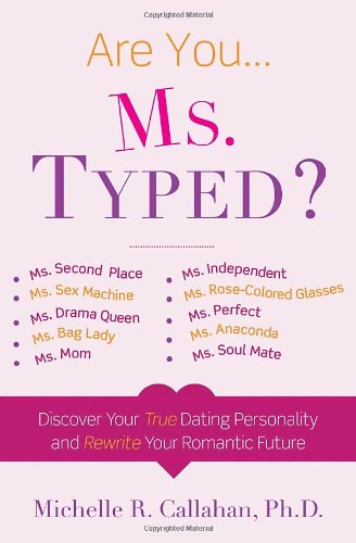 9780307408006: Ms. Typed: Discover Your True Dating Personality and Rewrite Your Romantic Future