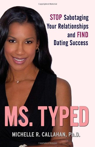 9780307408013: Ms. Typed: Stop Sabotaging Your Relationships and Find Dating Success