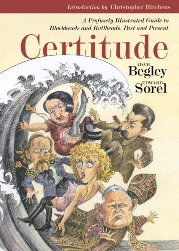9780307408044: Certitude: A Profusely Illustrated Guide to Blockheads and Bullheads, Past and Present