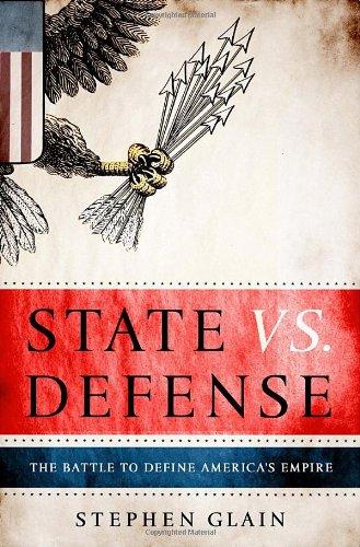 9780307408419: State vs. Defense: The Battle to Define America's Empire