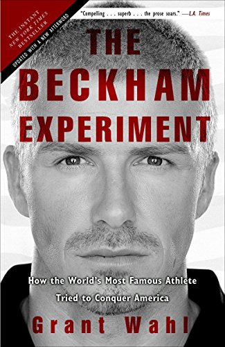 9780307408594: The Beckham Experiment: How the World's Most Famous Athlete Tried to Conquer America