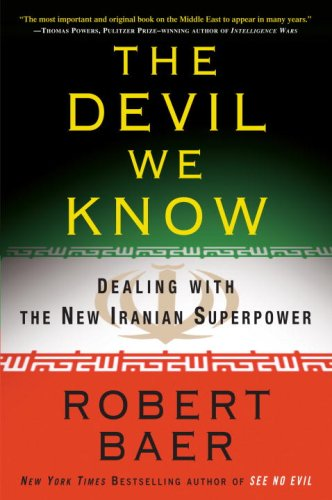 9780307408648: The Devil We Know: Dealing with the New Iranian Superpower