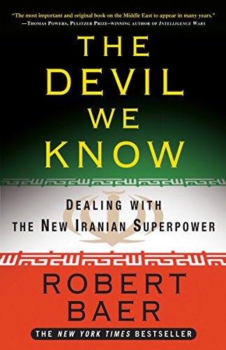 9780307408679: The Devil We Know: Dealing with the New Iranian Superpower
