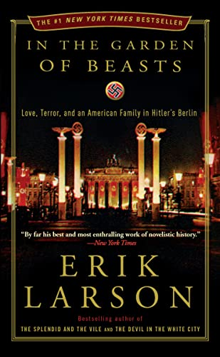 9780307408853: In the Garden of Beasts: Love, Terror, and an American Family in Hitler's Berlin