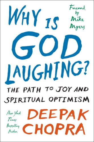 Why Is God Laughing?: The Path to: Deepak Chopra