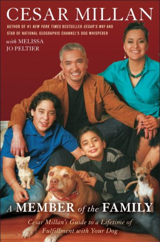 9780307408914: A MEMBER of the FAMILY: Cesar Millan's Guide to a Lifetime of Fulfillment with Your Dog