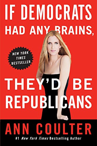 If Democrats Had Any Brains, They'd Be: Ann Coulter