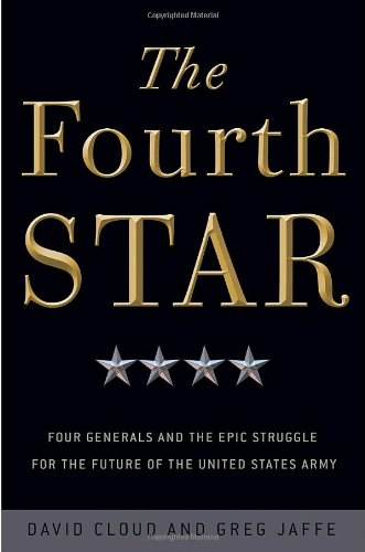 9780307409065: The Fourth Star: Four Generals and the Epic Struggle for the Future of the United States Army