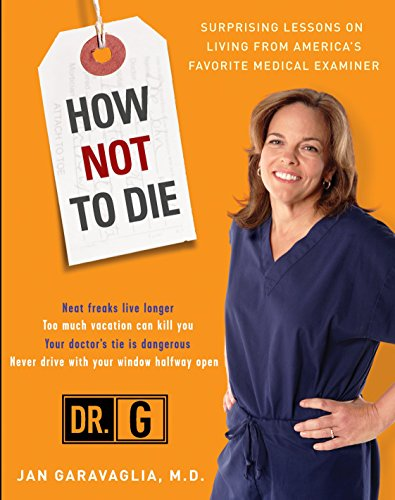 9780307409157: How Not to Die: Surprising Lessons from America's Favorite Medical Examiner
