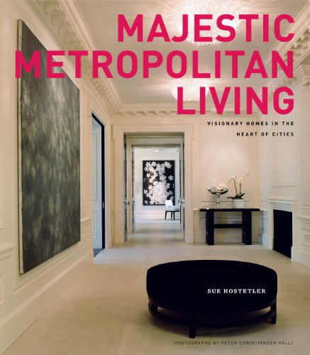 Majestic Metropolitan Living: Visionary Homes in the Heart of Cities (030740918X) by Hostetler, Sue