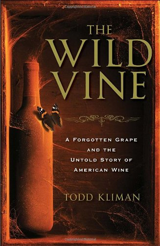 9780307409362: The Wild Vine: A Forgotten Grape and the Untold Story of American Wine