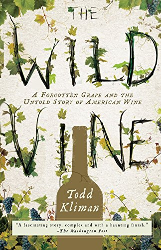 9780307409379: The Wild Vine: A Forgotten Grape and the Untold Story of American Wine