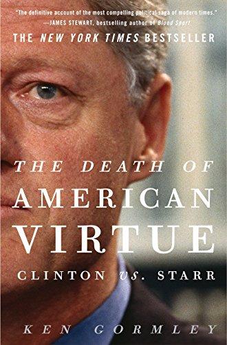 9780307409454: The Death of American Virtue: Clinton vs. Starr