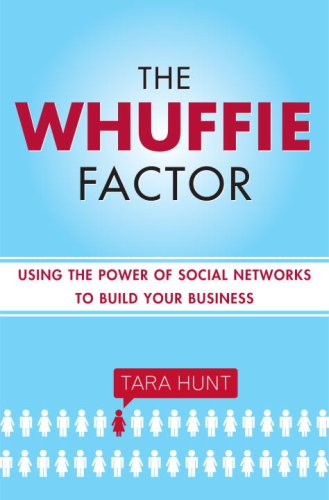 9780307409508: The Whuffie Factor: Using the Power of Social Networks to Build Your Business