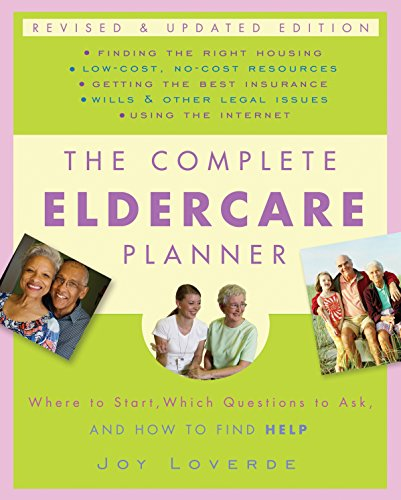 9780307409621: The Complete Eldercare Planner, Revised and Updated Edition: Where to Start, Which Questions to Ask, and How to Find Help
